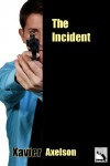 The Incident - Xavier Axelson