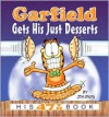 Garfield Gets His Just Desserts: His 47th Book - Jim Davis