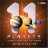 11 Planets: A New View of the Solar System - David A. Aguilar
