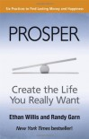 Prosper: Create the Life You Really Want - Ethan Willis, Randy Garn