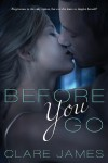 Before You Go  - Clare James