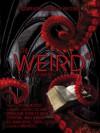 The Weird: A Compendium of Strange and Dark Stories - Jeff VanderMeer, Ann VanderMeer