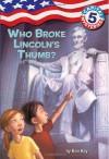 Who Broke Lincoln's Thumb? - Ron Roy, Timothy Bush