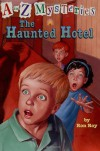 The Haunted Hotel (A to Z Mysteries) - Ron Roy
