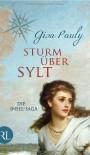 Sturm über Sylt: Die Insel-Saga - Gisa Pauly