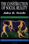 The Construction of Social Reality - John Rogers Searle