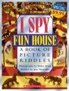 I Spy Fun House: A Book of Picture Riddles - Jean Marzollo, Walter Wick