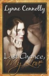 Last Chance, My Love - Lynne Connolly, Lynne Connelly