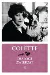 Dialogi zwierząt - Sidonie-Gabrielle Colette
