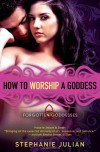 How to Worship a Goddess - Stephanie Julian