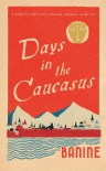 Days in the Caucasus - Banine