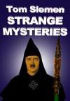 Strange Mysteries - Tom Slemen