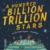 A Hundred Billion Trillion Stars - Seth Fishman, Isabel Greenberg