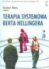 Terapia Systemowa Berta Hellingera - Gunthard Weber