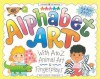 Alphabet Art: With A-Z Animal Art & Fingerplays (Williamson Little Hands Series) - Judy Press