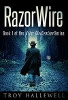 RazorWire: A Post Apocalyptic/Dystopian Western (RazorWire: After Civilization Book 1) - Troy Hallewell