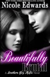 Beautifully Brutal (Southern Boy Mafia) (Volume 1) - Nicole Edwards