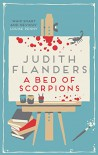 A Bed of Scorpions - Judith Flanders