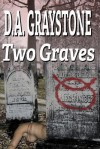 Two Graves: A Kesle City Homicide Novel - D.A. Graystone