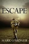Escape - Mark  Gardner