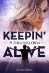 Keepin' alive: Zurück ins Leben - Sonya Devlin