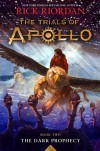 The Trials of Apollo, Book Two: Dark Prophecy - Rick Riordan