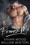 Promise Me: A Second Chance Romance - Vivian Wood, Willow Winters