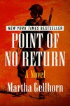 Point of No Return: A Novel - Martha Gellhorn