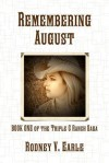Remembering August (Triple C Ranch Saga, #1) - Rodney V. Earle