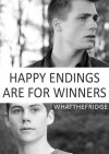Happy Endings are for Winners  -  whatthefridge