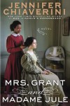 Mrs. Grant and Madame Jule - Jennifer Chiaverini