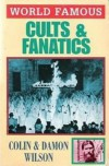 World Famous Cults and Fanatics - Colin Wilson