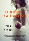 O krok za daleko - Tina Seskis