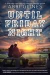 Until Friday Night (Field Party) - Abbi Glines