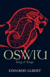 Oswiu: King of Kings (The Northumbrian Thrones) - Edoardo Albert