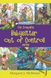 The Complete Babysitter Out of Control! Series - Margaret J. McMaster, Manuel N. Cadag