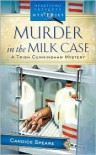 Murder In The Milk Case - Candice Speare