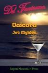 Del Fantasma: Unicorn - Jet Mykles