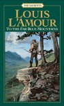 To the Far Blue Mountains  - Louis L'Amour