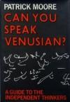 Moore Can You Speak Venusian? - Sir Patrick Moore