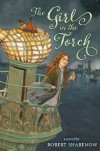 The Girl in the Torch - Robert Sharenow