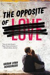The Opposite of Love - Sarah Lynn Scheerger