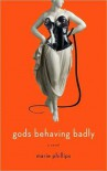 Gods Behaving Badly - Marie Phillips