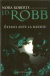 Éxtasis ante la muerte - J.D. Robb