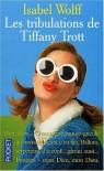 Les Tribulations De Tiffany Trott - Isabel Wolff, Denyse Beaulie