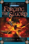 Forging the Sword - Hilari Bell
