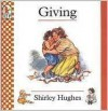 Giving - Shirley Hughes