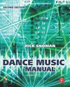 Dance Music Manual: Tools, Toys and Techniques - Rick Snoman