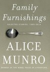 Family Furnishings: Selected Stories, 1995-2014 - Alice Munro
