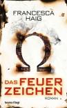 Das Feuerzeichen: Roman - Francesca Haig, Kathrin Wolf